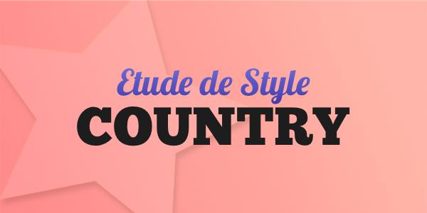 Etude de Style ★ COUNTRY
